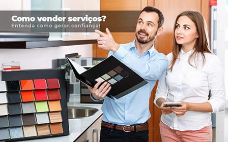 Como Vender Servicos Entenda Como Gerar Confianca - Contabilidade em Guarulhos - SP | Guarulhos Contabilidade - Como vender serviços? Entenda como gerar confiança!