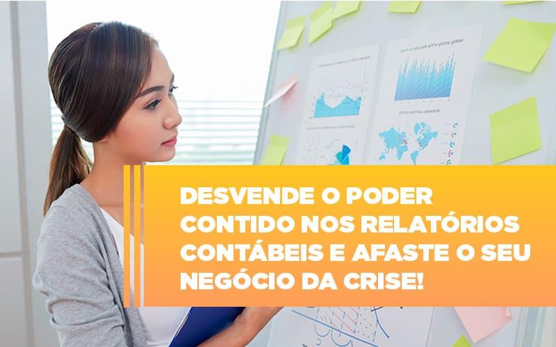 Desvende O Poder Contido Nos Relatorios Contabeis E Afaste O Seu Negocio Da Crise - Contabilidade em Guarulhos - SP | Guarulhos Contabilidade - Desvende o poder contido nos relatórios contábeis e afaste o seu negócio da crise!