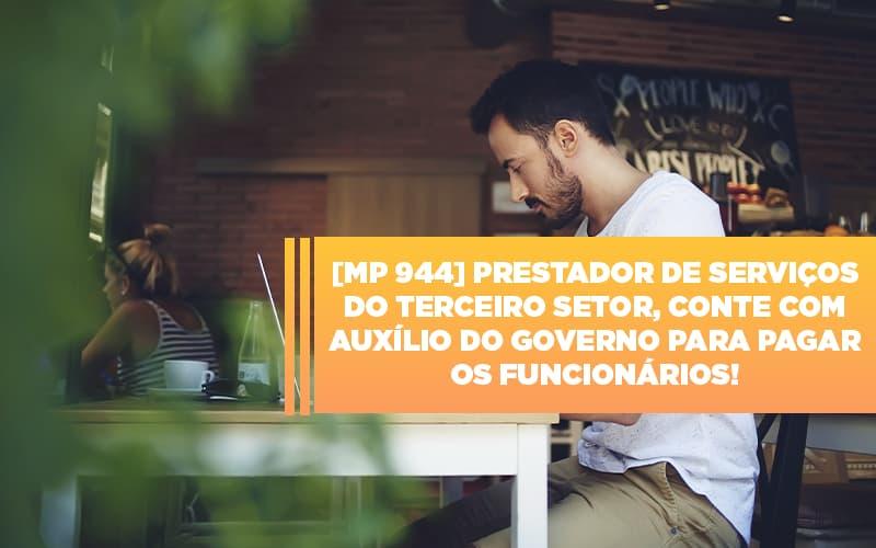 mp-944-cooperativas-prestadoras-de-servicos-podem-contar-com-o-governo - MP 944 – Cooperativas Prestadoras de Serviços podem contar com o Governo