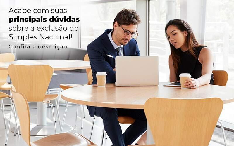 Acaba Com Suas Principais Duvidas Sobre A Exclusao Do Simples Nacional Post 1 - Contabilidade em Guarulhos - SP | Guarulhos Contabilidade - Exclusão do Simples Nacional – como funciona?