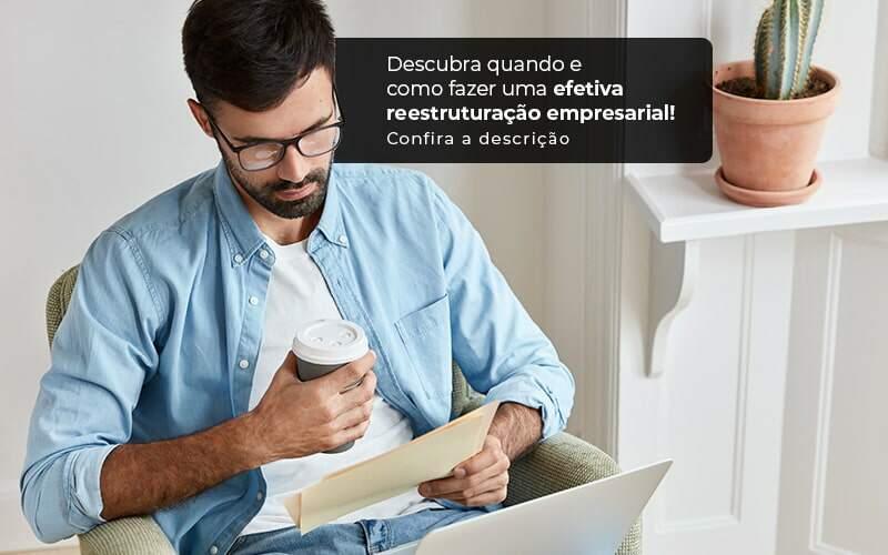Descubra Quando E Como Fazer Um Efetiva Reestruturacao Empresarial Post 1 - Contabilidade em Guarulhos - SP | Guarulhos Contabilidade - Reestruturação empresarial – como fazer?